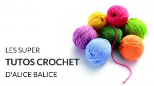 alice balice | devenez une super bricoleuse | loisirs créatifs | diy | tutos pdf | tutoriels crochet